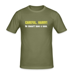 CAREFUL, HARRY!  He doesn't have a nose. - Men's Slim Fit T-Shirt
