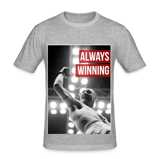 Mens Slim fit T shirt - Always Winning