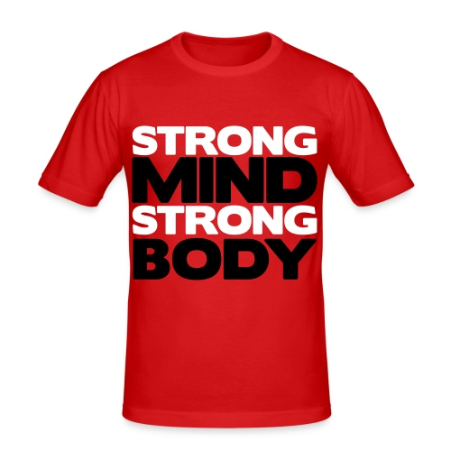 Strong mind, Strong body. - slim fit T-shirt