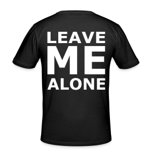 Leave Me Alone - Männer Slim Fit T-Shirt