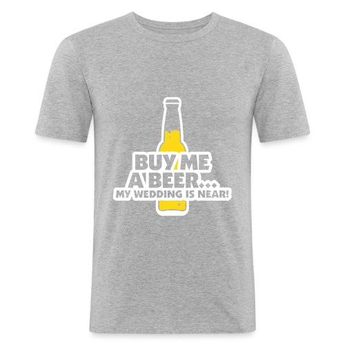 Buy me a Beer - Men's Slim Fit T-Shirt