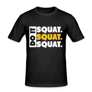 Squat, Squat, Squat - Männer Slim Fit T-Shirt
