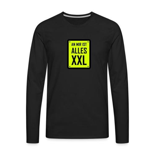 An mir ist alles XXL - Männer Premium Langarmshirt