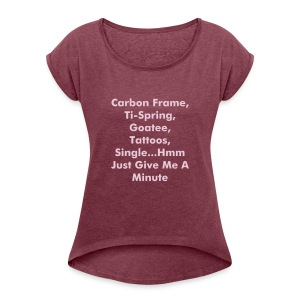 Give Me A Minute - Women's T-shirt with rolled up sleeves