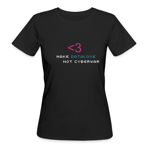 datalove not cyberwar [girly/organic] - Frauen Bio-T-Shirt