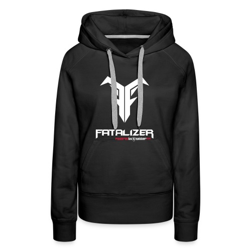 Fatalizer Hoodie Female - Women's Premium Hoodie