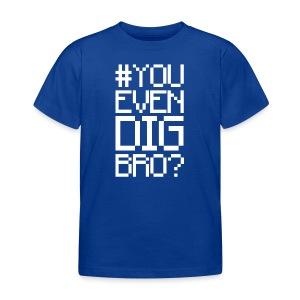 #YOUEVENDIGBRO Kid's T-Shirt - Kids' T-Shirt