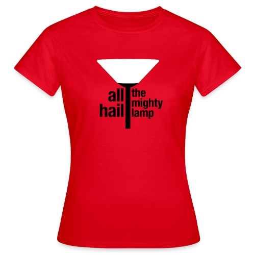 All Hail The Mighty Lamp (Women's) - Women's T-Shirt