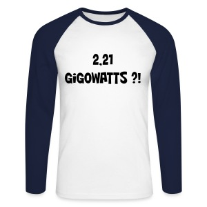 2,21 gigowatts ?! - T-shirt baseball manches longues Homme