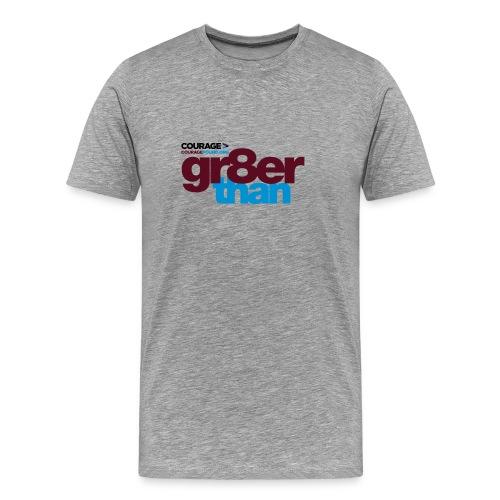 Courage gr8er than Men's T-Shirt - Men's Premium T-Shirt