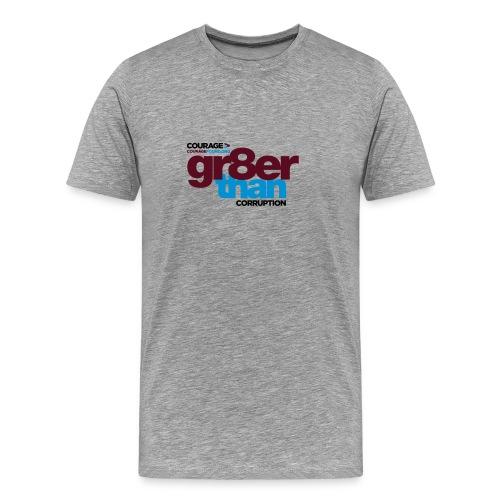 gr8er than corruption Men's T-Shirt - Men's Premium T-Shirt