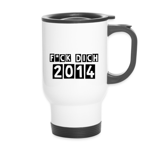 Thermobecher, F*ck Dich 2014 - Thermobecher