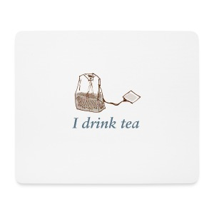 I drink tea mousepad - Mouse Pad (horizontal)