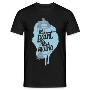 Lets Paint this Mutha (Premium T) - Men's T-Shirt
