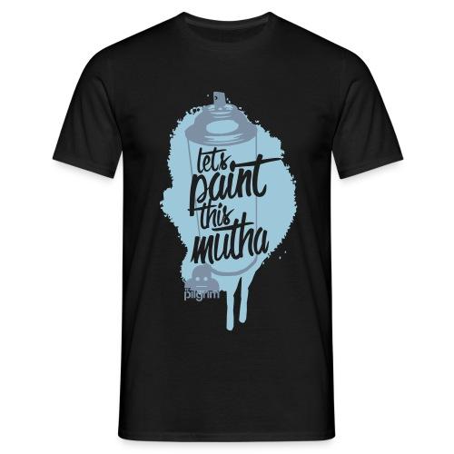 Lets Paint this Mutha (Premium T) - Men's T-Shirt