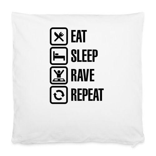 EAT, SLEEP, RAVE, REPEAT Kissenbezug - Kissenbezug 40 x 40 cm