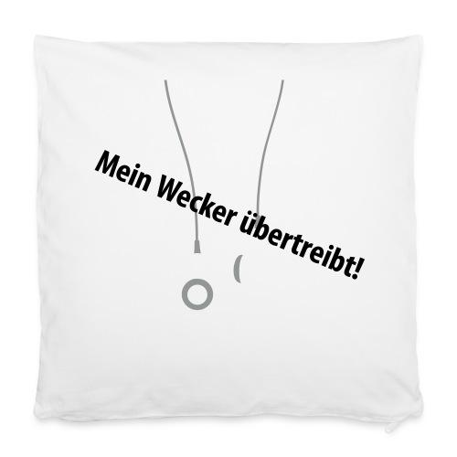 Mein Wecker übertreibt Kissenbezug - Kissenbezug 40 x 40 cm