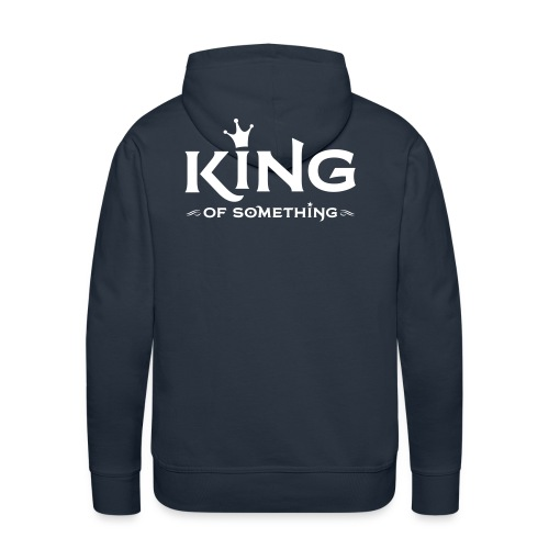 KING (of something) hoody guys - Mannen Premium hoodie