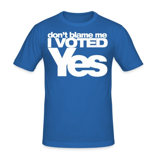 Don't blame me I Voted YES t-shirt (BUDGET EDITION BLUE) - Men's Slim Fit T-Shirt