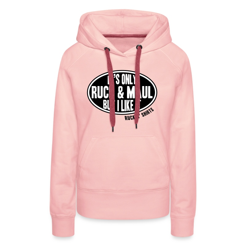 It's Only Ruck & Maul - Women's Premium Hoodie