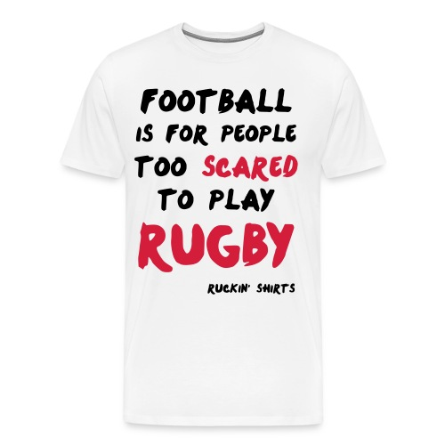 Scared to Play Rugby - Men's Premium T-Shirt