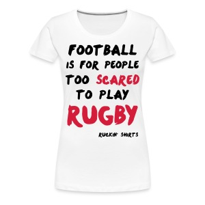 Scared to Play Rugby - Women's Premium T-Shirt