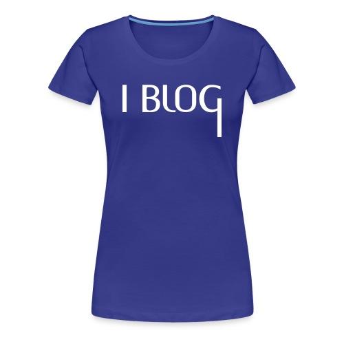 I BLOG + Deine Idee - Frauen Premium T-Shirt