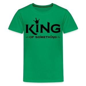 KING (of something) kids - Teenager Premium T-shirt