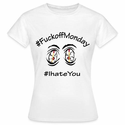 Montagsshirt - Frauen T-Shirt