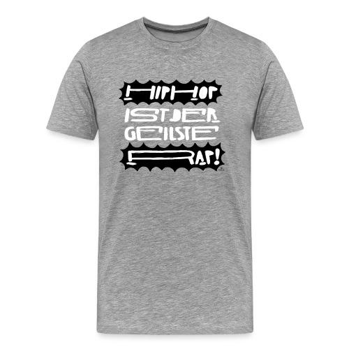 Hip Hop ist der geilste Rap! - Männer Premium T-Shirt