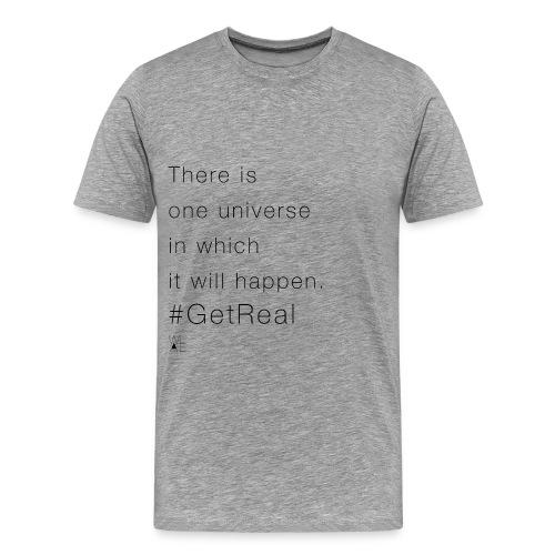 2015 - Get Real - Men's Premium T-Shirt