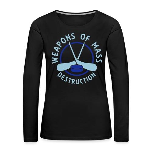 Hockey Weapons of Mass Destruction Women's Long Sleeve T-Shirt - Women's Premium Longsleeve Shirt