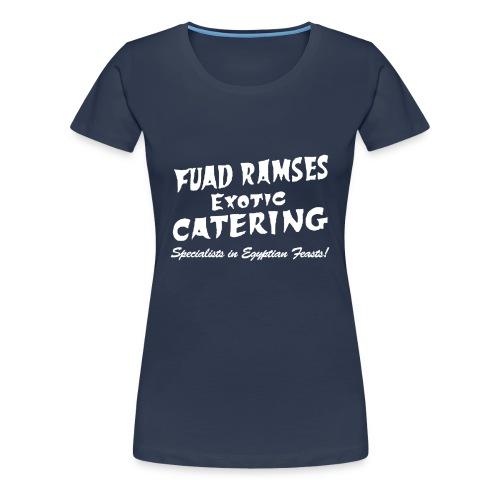 Fuad Ramses Exotic Catering - Women's Premium T-Shirt