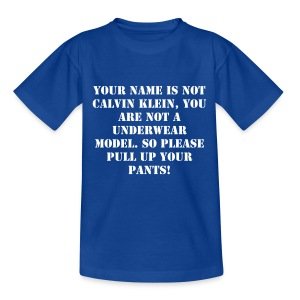 PULL UP YOUR PANTS - Kids' T-Shirt