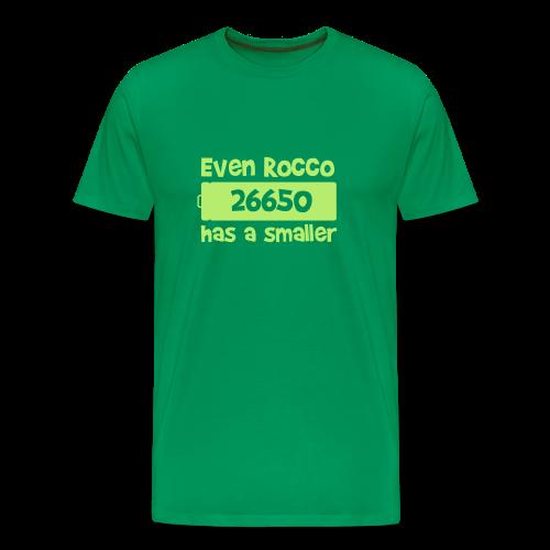 EVEN ROCCO HAS A SMALLER - T-shirt Premium Homme