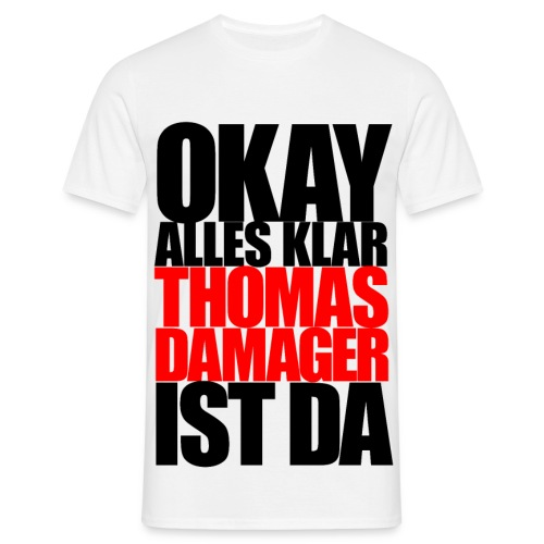 Okay Alles Klar Shirt - Männer T-Shirt