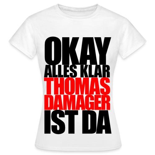 Okay Alles Klar Girlie-Shirt - Frauen T-Shirt