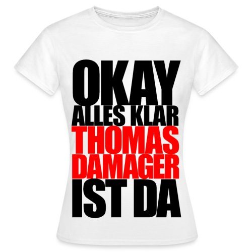 Okay Alles Klar Girlie-Shirt - Frauen T-Shirt