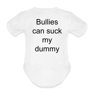 Bullies can suck my dummy Baby grow - Organic Short-sleeved Baby Bodysuit