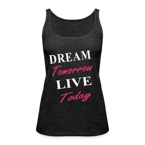 Live Today - Frauen Premium Tank Top