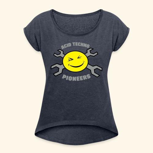 Acid Techno Pioneers Women's T-shirt with rolled up sleeves - Women's T-Shirt with rolled up sleeves