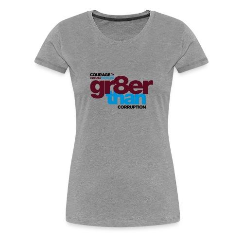 gr8er than corruption Women's T-Shirt - Women's Premium T-Shirt