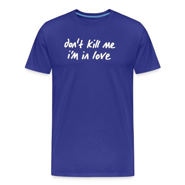 Basic-Shirt Männer white don't kill me i'm in love