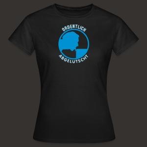 Ordentlich Abgelutscht - Frauen T-Shirt
