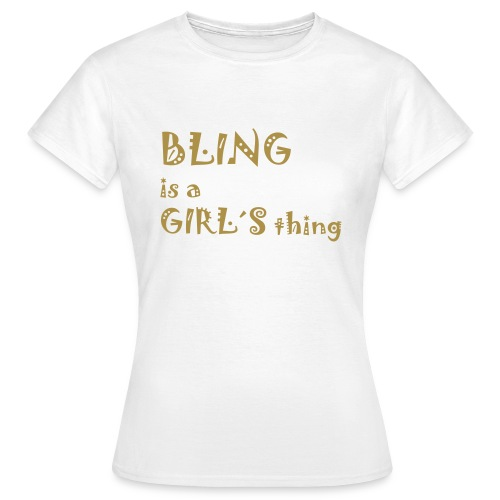 BLING - Frauen T-Shirt