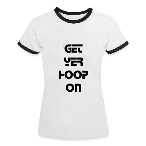 Get Yer Hoop On Contrast Tee - Women's Ringer T-Shirt
