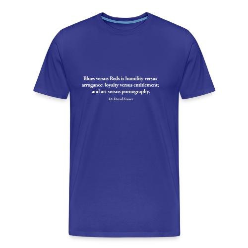 David France Quote: Standard shirt - Men's Premium T-Shirt