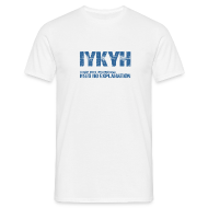 T-Shirts ~ Men's T-Shirt ~ Acronym Collection: IYKYH