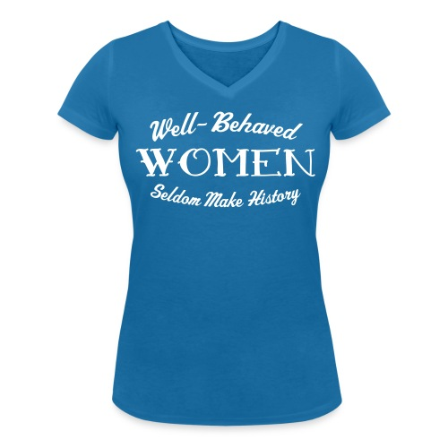 Well-Behaved Women's V-Neck - Women's Organic V-Neck T-Shirt by Stanley & Stella