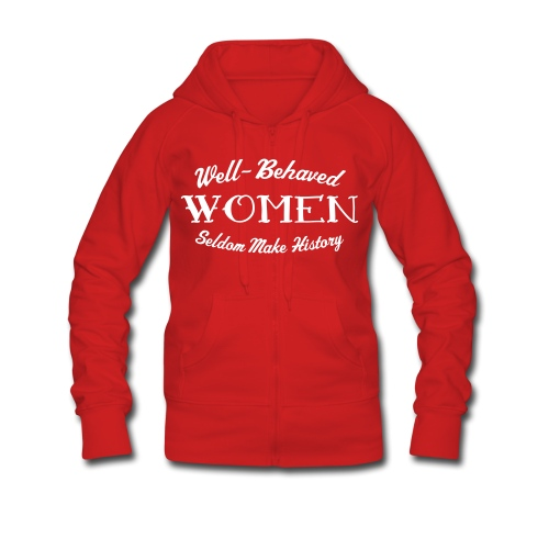 Well-Behaved Women's Hoodie - Women's Premium Hooded Jacket